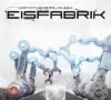 Eisfabrik – Kryothermalmusik aus der Eisfabrik (CD-Kritik)